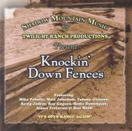 Knockin' Down Fences - a CD by Cowboy Poet Mike Puhallo
