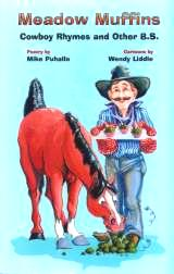 Meadow Muffins: Cowboy Rhymes and Other BS by Cowboy Poet Mike Puhallo