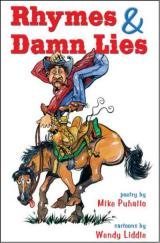 Rhymes and Damn Lies by Cowboy Poet Mike Puhallo