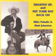Smarten Up and Put Your Hat Back On - a CD by Cowboy Poet Mike Puhallo
